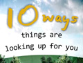 10 ways things are looking up for you!