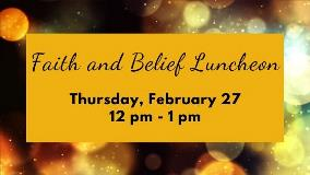 Faith and Belief Luncheon Feb Banner